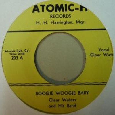 Clear Waters And His Band - Boogie Woogie Baby / Hill Billy Blues