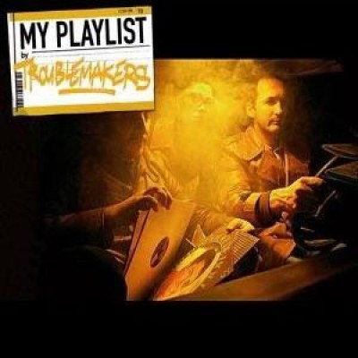Troublemakers - My Playlist