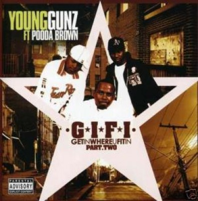 Young Gunz ft Pooda Brown - Get In Where U Fit In Part Two