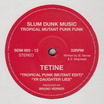 Tetine - Tropical Mutant Punk Funk