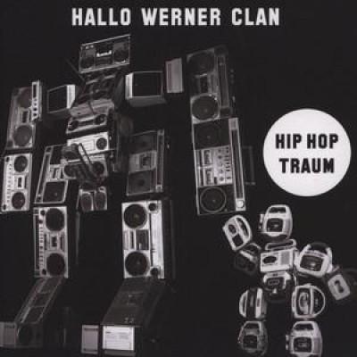 Hallo Werner Clan - Hip Hop Traum