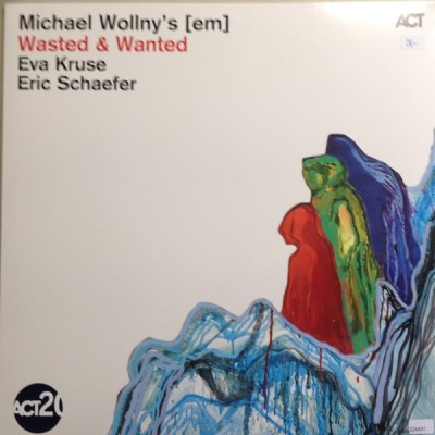Wollny / Kruse / Schaefer - Wasted And Wanted