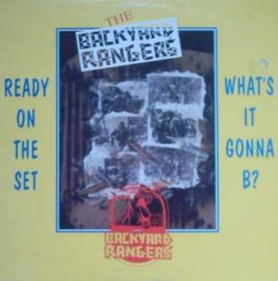 Backyard Rangers, The - Ready On The Set