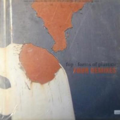 FOP (Forms Of Plasticity) - Four Remixes
