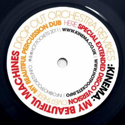 Kinema - My Beautiful Machines - Drop Out Orchestra Remixes