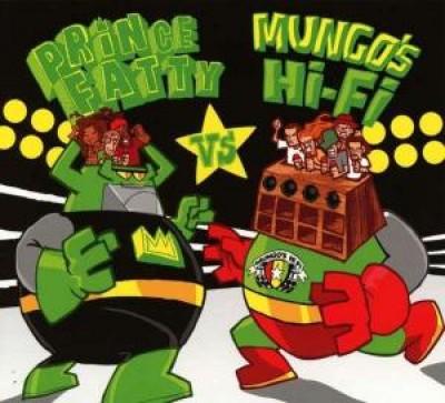 Prince Fatty - Prince Fatty Vs Mungo's Hi-Fi