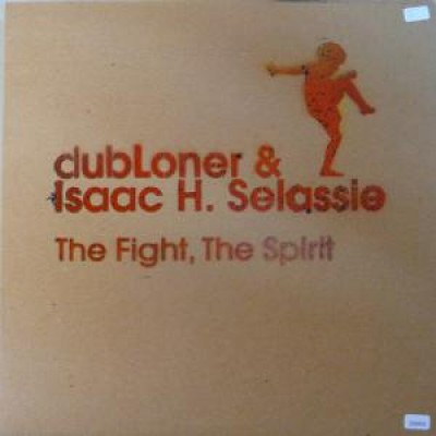 DubLoner & Isaac H. Selassie - The Fight, The Spirit