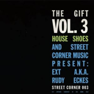 Ext - House Shoes And Street Corner Music Present: The Gift Volume 3