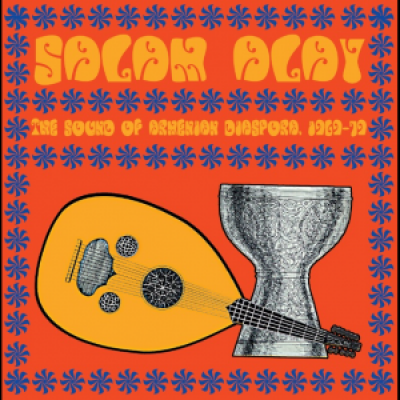 Various - Salam Alay The Sound Of Armenian Diaspora 1969-79
