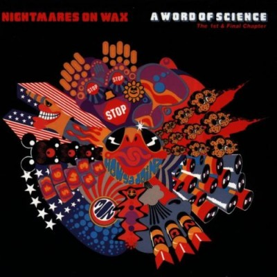 Nightmares On Wax - A Word Of Science (The 1st & Final Chapter)