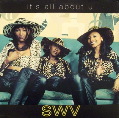 SWV - It's All About U