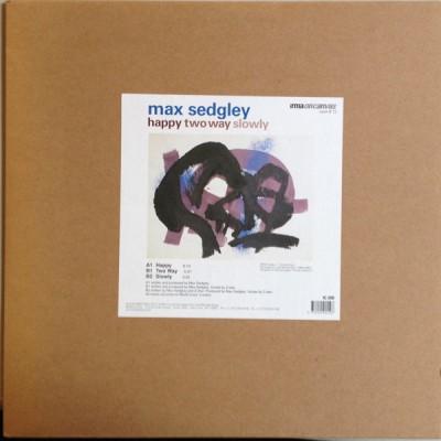 Max Sedgley - Happy / Two Way / Slowly