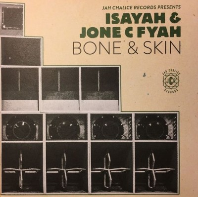 Isayah, Jone C Fyah, Variedub - Bone & Skin