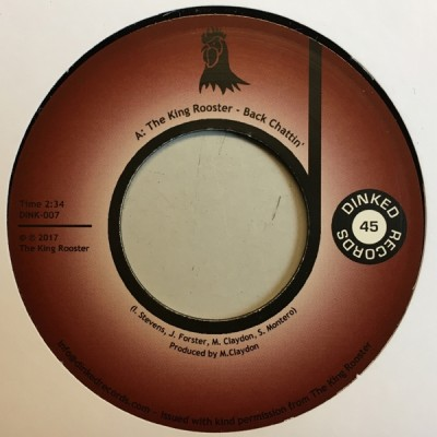 The King Rooster - Back Chattin' / Fat Chance