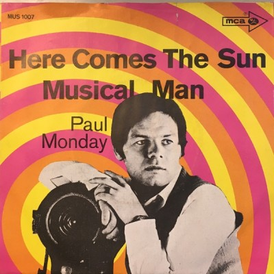 Paul Monday - Musical Man / Here Comes The Sun