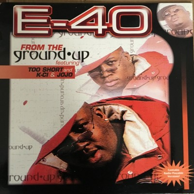 E-40 - From The Ground Up