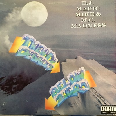DJ Magic Mike & M.C. Madness - Twenty Degrees Below Zero