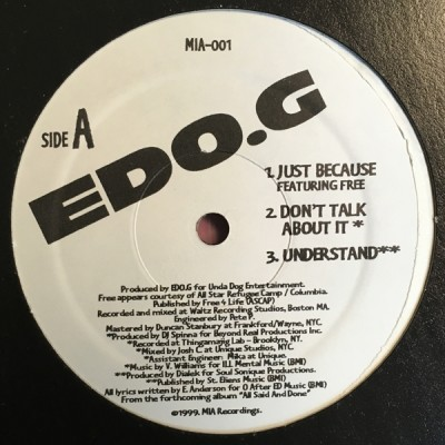 Ed O.G - Just Because / Don't Talk About It / Understand