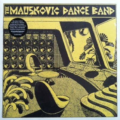 The Mauskovic Dance Band - The Mauskovic Dance Band