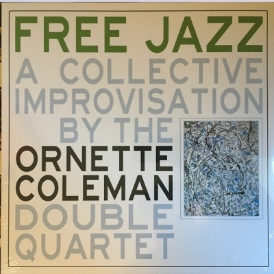 The Ornette Coleman Double Quartet - Free Jazz