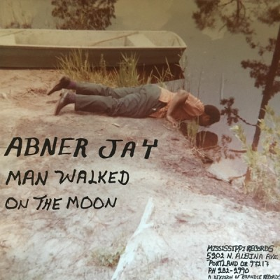 Abner Jay - Man Walked On The Moon
