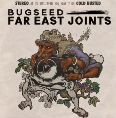 Bugseed - Far East Joints