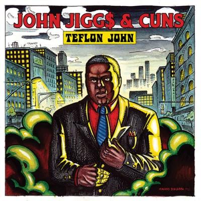 John  Jigg$  &  Cuns   - Teflon  John (Black Vinyl Version)