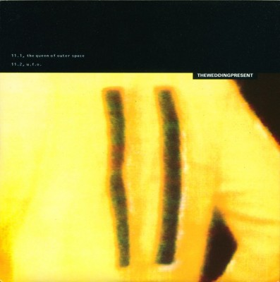 Wedding Present, The - The Queen Of Outer Space / U.F.O.