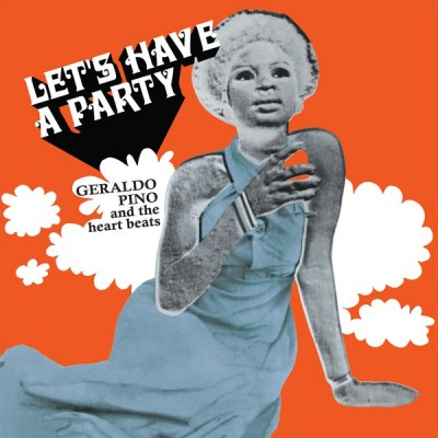 Geraldo Pino & The Heartbeats - Let's Have A Party