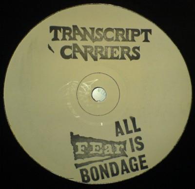 Transcript Carriers - All Fear Is Bondage