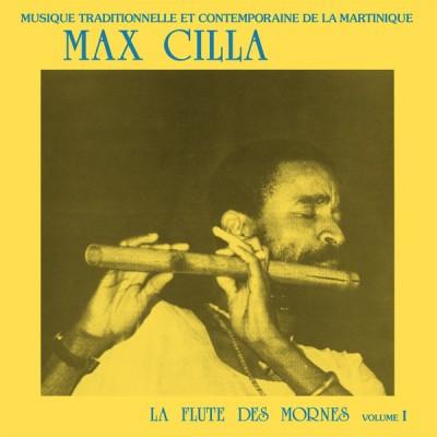 Max Cilla - La Flute Des Mornes Volume 1