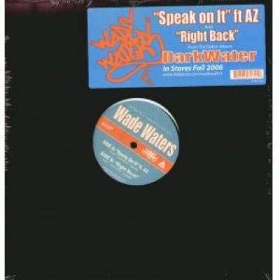 Wade Waters - Speak On It / Right Back
