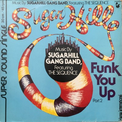 Sugarhill Gang Band Featuring The Sequence - Funk You Up, Part 2