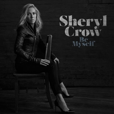Sheryl Crow - Be Myself