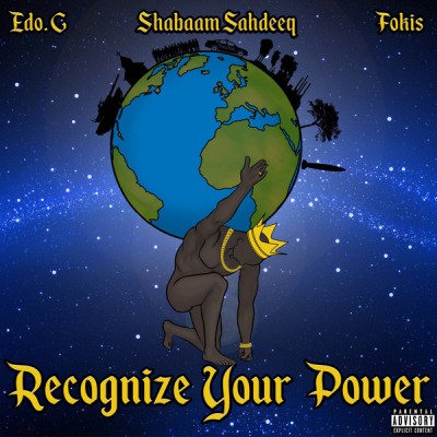 Ed O.G, Shabaam Sahdeeq, Fokis - Recognize Your Power