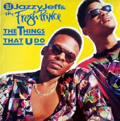 DJ Jazzy Jeff & The Fresh Prince - The Things That U Do