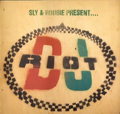 Sly & Robbie - Sly & Robbie Present... DJ Riot