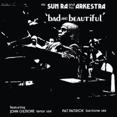 The Sun Ra Arkestra - Bad And Beautiful