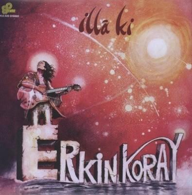 Erkin Koray - İllâ Ki