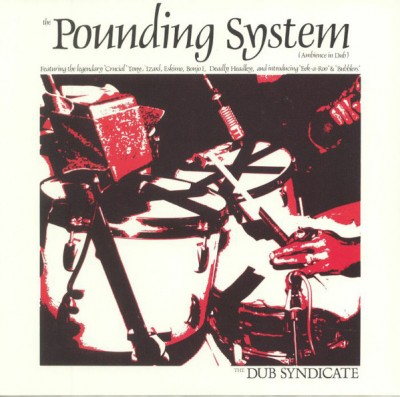 Dub Syndicate - The Pounding System (Ambience In Dub)