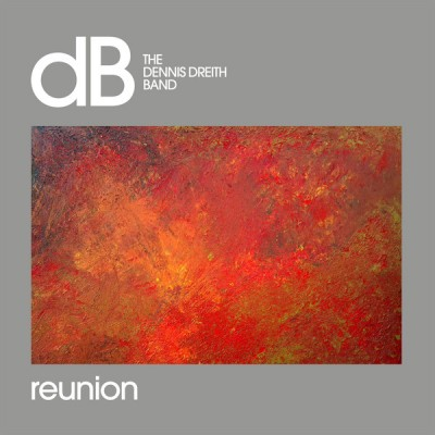 The Dennis Dreith Band - Reunion