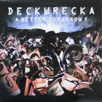 Deckwrecka - A Better Tomorrow?