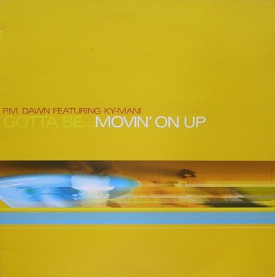 P.M. Dawn - Gotta Be...Movin' On Up