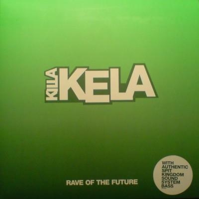 Killa Kela - Rave Of The Future
