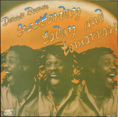Dennis Brown - Yesterday Today And Tomorrow