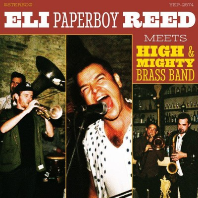"""Eli """"Paperboy"""" Reed - Meets High & Mighty Brass Band"""