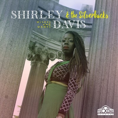 Shirley Davis & The SilverBacks - Wishes & wants