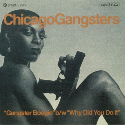 Chicago Gangsters - Gangster Boogie / Why Did You Do It