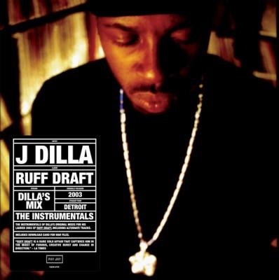J Dilla - Ruff Draft: Dilla's Mix The Instrumentals