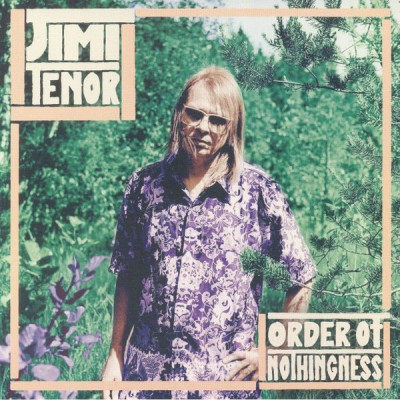 Jimi Tenor - Order Of Nothingness